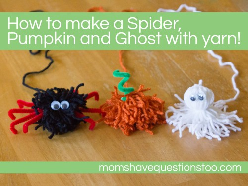 How to Make A Spider Pumpkin and Ghost with Yarn