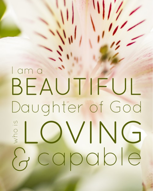 I am a Beautiful Daughter of God -- Free Printable!