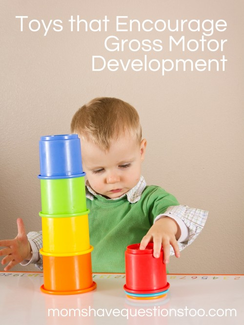 Toys that Encourage Gross Motor Development -- Moms Have Questions Too