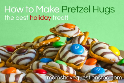 How to Make Pretzel Hugs - The Best Holiday Treat! Moms Have Questions Too
