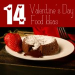 Valentine's Day Food Ideas – Chocolate and More!
