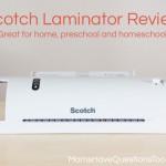 Scotch Laminator Review for Home and Preschool