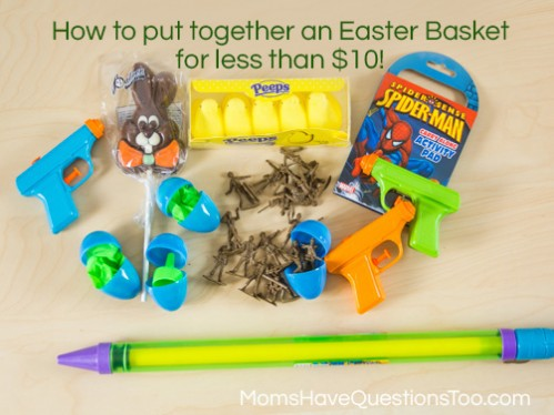 How to put together an Easter Basket for $10 or less! Moms Have Questions Too
