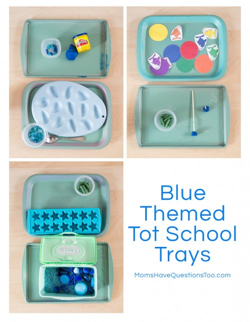 Blue Themed Tot School Trays - Moms Have Questions Too