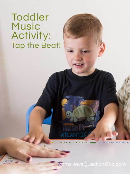 Toddler Music Activities Tap the Beat - Moms Have Questions Too