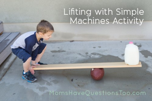 Fun simple machines activity to try with your kids! Moms Have Questions Too
