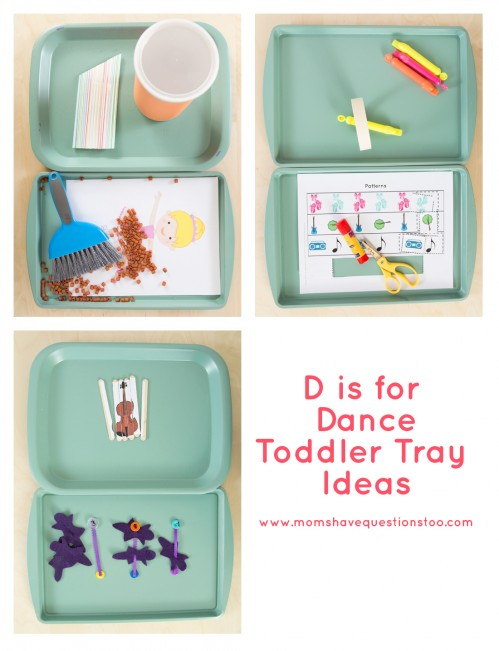 D is for Dance Toddler Trays - Moms Have Questions Too