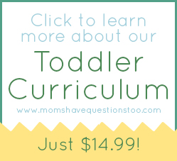 Learn More About the Toddler Curriculum from Moms Have Questions Too