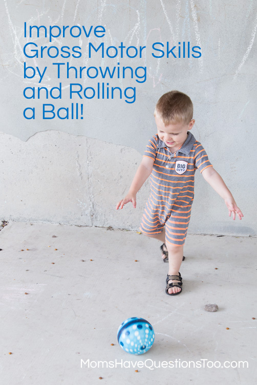 Throw And Roll A Ball To Improve Gross Motor Skills Moms
